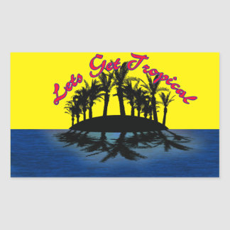 Tropical Oasis: Lets Get Tropical Rectangular Sticker