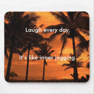Tropical Sunset - Laugh every day! Mouse Pad