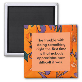 Trouble and appreciation funny magnet saying