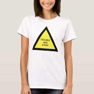Trouble and Strife Warning T-Shirt