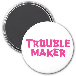 Trouble Maker 7.5 Cm Round Magnet