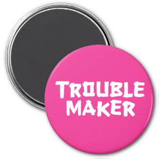 Trouble Maker 7.5 Cm Round Magnet