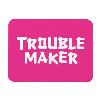 Trouble Maker Rectangle Magnets
