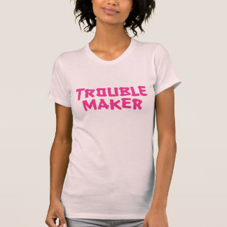 Trouble Maker Tees