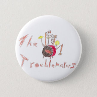 Troublmakers flair 6 cm round badge