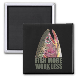 Trout Fishing More Square Magnet