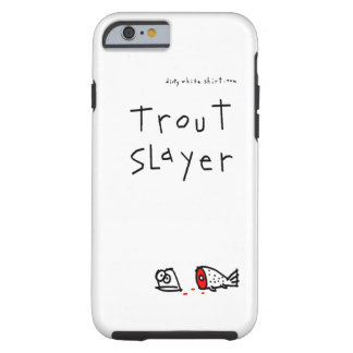 Trout Slayer Tough iPhone 6 Case