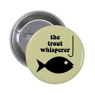 trout whisperer fishing 6 cm round badge