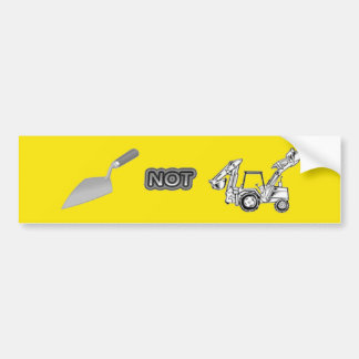 Trowel vs. Backhoe Bumper Sticker