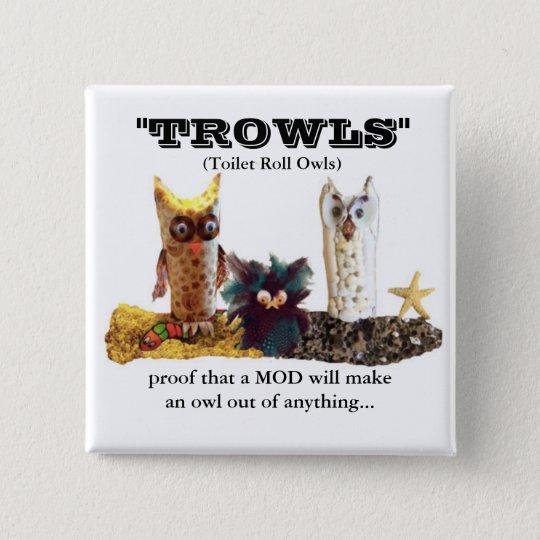TROWL for MODs 15 Cm Square Badge