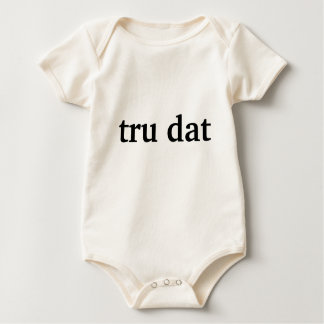 tru dat baby bodysuit