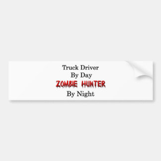 Truck Driver/Zombie Hunter Bumper Sticker