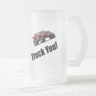 Truck You T-shirts and Gifts 16 Oz Frosted Glass Beer Mug
