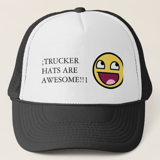 trucker hats are awesome