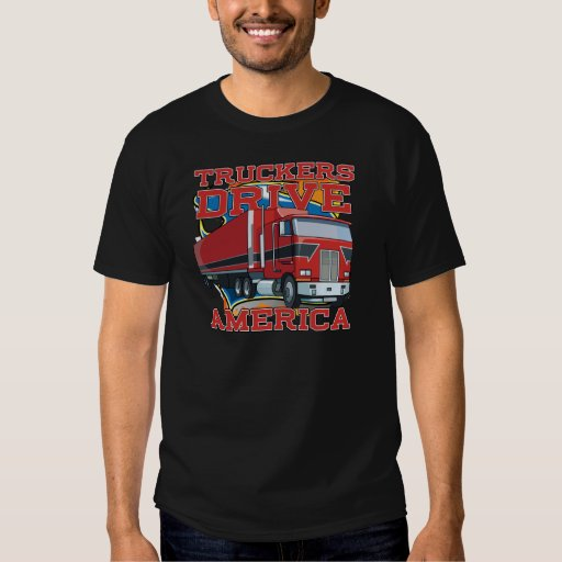 Truckers Drive America Shirt