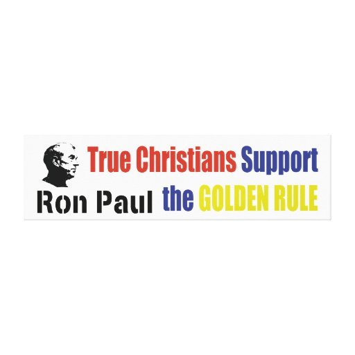 True Christians Support The Golden Rule Ron Paul Canvas Prints
