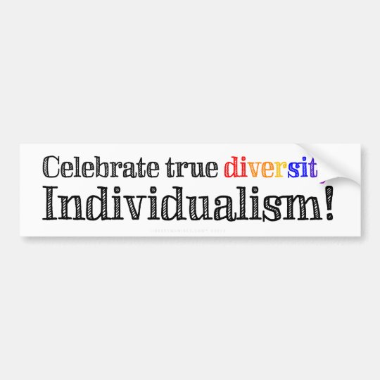 True Diversity Individualism Bumper Sticker