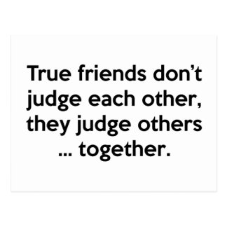 True Friends Don't Each Other, They Judge Others … Postcard