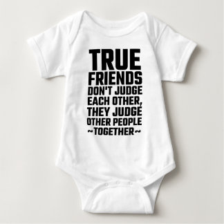 True Friends Don't Judge Each Other Shirts