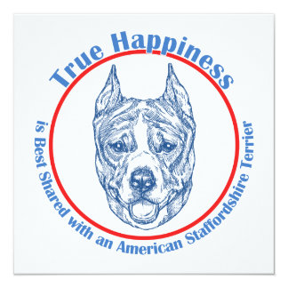 "True Happiness w/ American Staffordshire cropped 5.25"" Square Invitation Card"