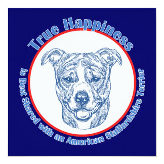 "True Happiness w/ American Staffordshire uncropped 5.25"" Square Invitation Card"