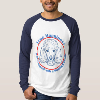True Happiness with a Standard Poodle T-Shirt