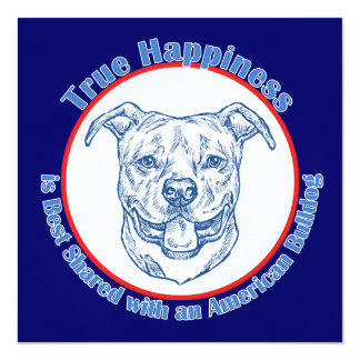 "True Happiness with an American Bulldog 5.25"" Square Invitation Card"