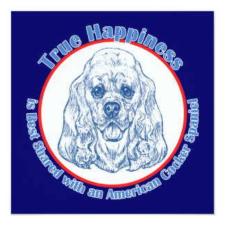 True Happiness with an American Cocker Spaniel 13 Cm X 13 Cm Square Invitation Card