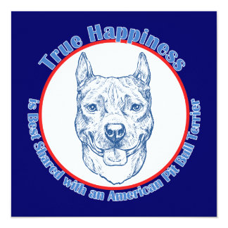 True Happiness with an American Pit Bull Terrier 13 Cm X 13 Cm Square Invitation Card