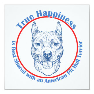 "True Happiness with an American Pit Bull Terrier 5.25"" Square Invitation Card"