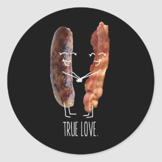True Love.  Bacon and Sausage Classic Round Sticker