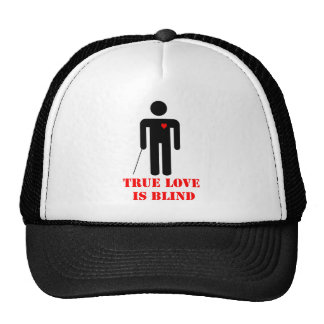 TRUE LOVE IS BLIND HAT