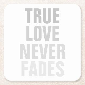 True Love Never Fades Square Paper Coaster