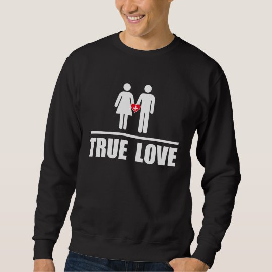 True Love Traditional Marriage Sweatshirt