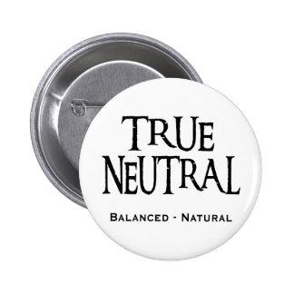 """""""True Neutral"""" 6 Cm Round Badge"""