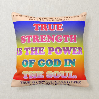 True Strength Is The Power Of God In The Soul. Throw Pillow