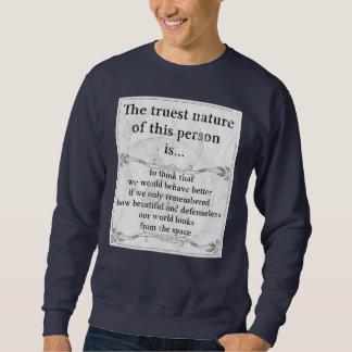 Truest nature: planet earth beautiful home space sweatshirt