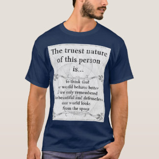 Truest nature planet earth beautiful home space T-Shirt