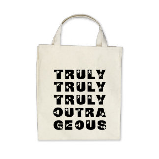 Truly Outrageous Canvas Bags