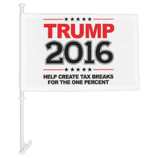 TRUMP 2016 - Create tax breaks for the one percent Car Flag
