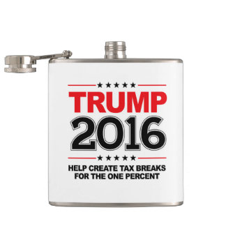 TRUMP 2016 - Create tax breaks for the one percent Flasks