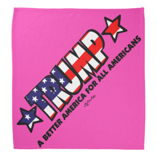 Trump! A Better America for All! PINK BANDANA