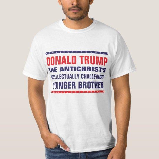 Trump: Antichrist's Intellectually Challenged Bro T-Shirt