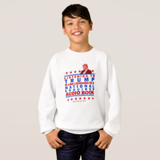 Trump Audio Book Sweatshirt
