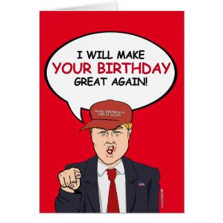 Trump Birthday Card - I will make your birthday gr