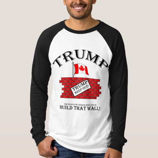 TRUMP: CANADA says build that walland KEEP OUT!