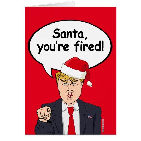 Trump Christmas Card - Santa You're Fired -