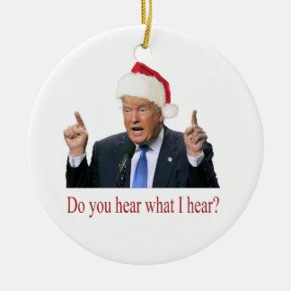 Trump Christmas Carol: do you hear what I hear Christmas Ornament