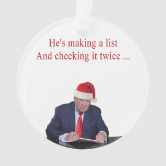 Trump Christmas: He's making a list Ornament