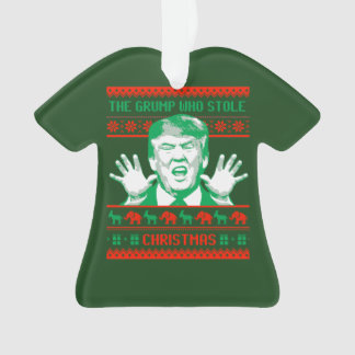 Trump Christmas - The Grump who stole Christmas -- Ornament